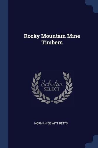 Rocky Mountain Mine Timbers