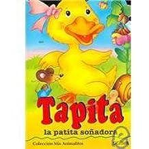 Tapita: La Patita Sonadora/ The Dreamful Ducky