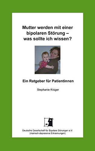 Cover »Mutter werden mit einer Bipolaren Störung - was sollte ich wissen?«