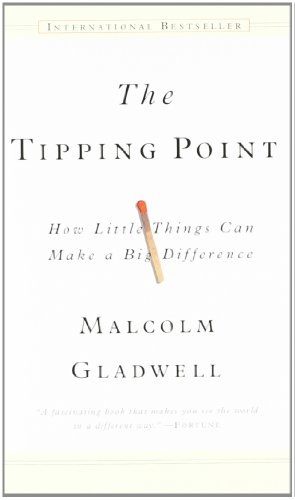 The Tipping Point: How Little Things Can Make A Big Difference por Malcolm Gladwell