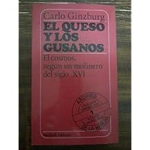 EL QUESO Y LOS GUSANOS. EL COSMOS SEGUN UN MOLINERO DEL SIGLO XVI