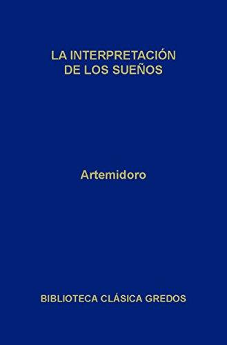 La interpretación de los sueños (Biblioteca Clásica Gredos nº 128) por Artemidoro