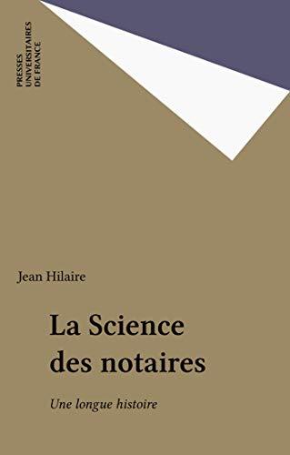 La Science des notaires: Une longue histoire (Droit étique société) par Jean Hilaire