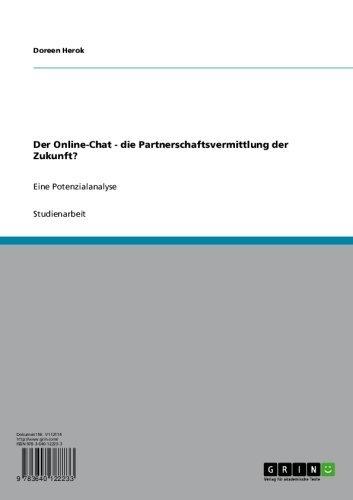 Der Online-Chat - die Partnerschaftsvermittlung der Zukunft?: Eine Potenzialanalyse