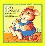 Busy Bunnies (Chubby Board Books) by Alan Benjamin (1988-01-15)