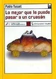 Lo Mejor Que Le Puede Pasar a UN Cruasan by Pablo Tusset