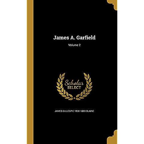 James A. Garfield; Volume 2