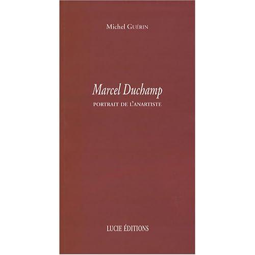 Marcel Duchamp: Portrait de l'anartiste