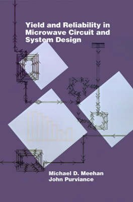[(Yield and Reliability in Microwave Circuit and System Design)] [By (author) Michael D. Meehan ] published on (December, 1993)