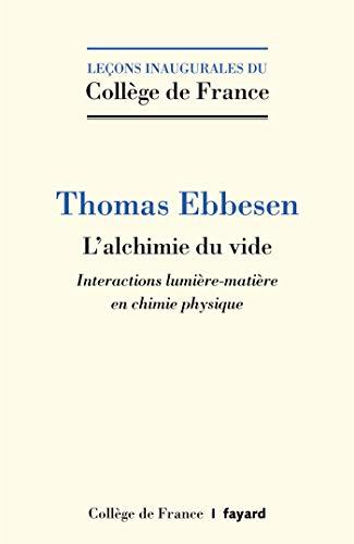 L'alchimie du vide: Interactions lumière-matière en chimie physique par Thomas Ebbesen