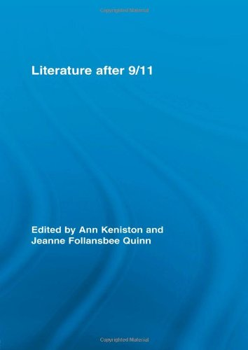 Literature After 9/11 (Routledge Studies in Contemporary Literature)