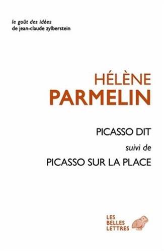 Picasso Dit Suivi de Picasso Sur La Place (Le Gout Des Idees) por Helene Parmelin