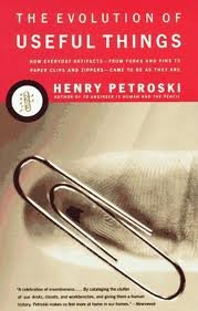 The Evolution of Useful Things: How Everyday Artifacts-From Forks and Pins to Paper Clips and Zippers-Came to be as They are 1st (first) Edition by Petroski, Henry published by Vintage (1994)