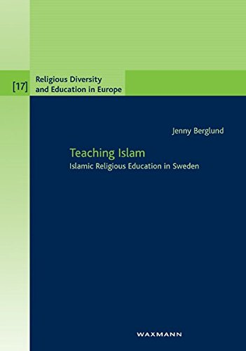 Teaching Islam: Islamic Religious Education in Sweden (Religious Diversity and Education in Europe)