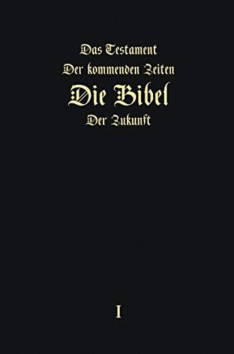 """«Das Testament der kommenden Zeiten - die Bibel der Zukunft"""" - TEIL 1"""