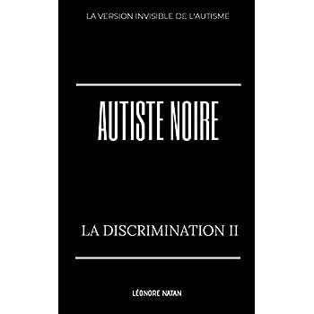 AUTISTE NOIRE: LA DISCRIMINATION II