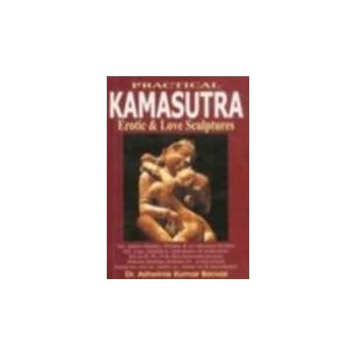 PRACTICAL KAMASUTRA EROTIC AND LOVE SCULPTURES KHAJURAHO [Paperback]