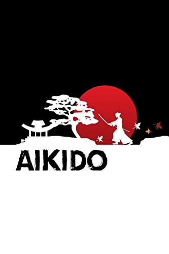 aikido: Aikido Japanese Martial Art Notebook / Journal 6x9 100 pages lined paper por Feelgood Aikido