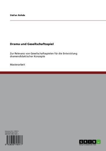 Drama und Gesellschaftsspiel: Zur Relevanz von Gesellschaftsspielen für die Entwicklung dramendidaktischer Konzepte (German Edition)