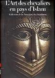 L'Art des Chevaliers en Pays d'Islam