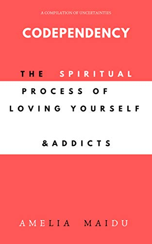 Codependency: The Spiritual Process Of Loving Yourself & Addicts (Pink) (English Edition)