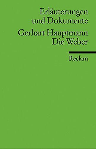 Erläuterungen und Dokumente zu Gerhart Hauptmann: Die Weber (Reclams Universal-Bibliothek)