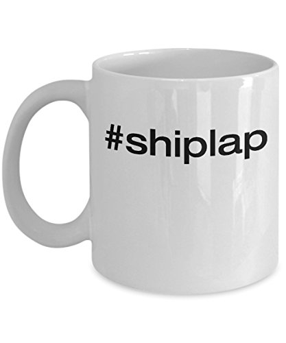 Hashtag Shiplap Coffee & Tea Gift Mug, Gifts for Men & Women Interior Designer, Architect, Carpenter and Woodworkers