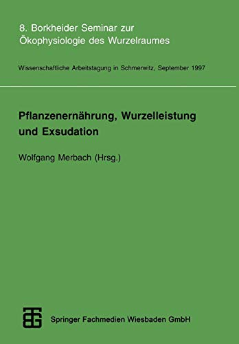 Pflanzenernährung, Wurzelleistung und Exsudation