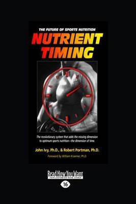 [Nutrient Timing: The Future of Sports Nutrition] (By: John Ivy) [published: December, 2012]