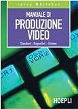 Manuale di produzione video. Standard. Dispositivi. Sistemi