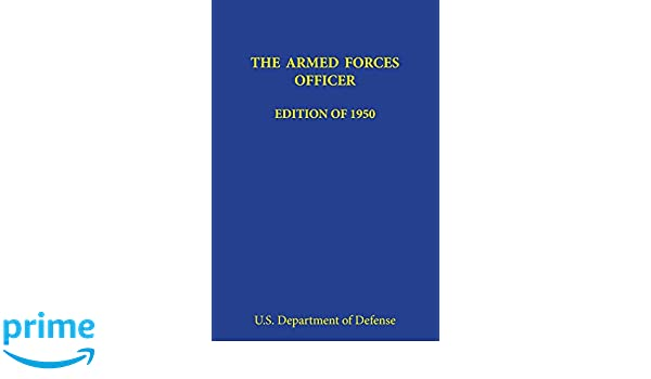 The Armed Forces Officer: Edition of 1950: Amazon co uk