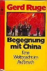 Begegnung mit China. Eine Weltmacht im Aufbruch