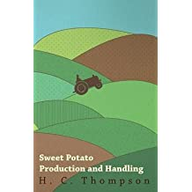 [Sweet Potato Production and Handling] (By: H. C. Thompson) [published: December, 2010]
