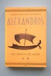 Alexandros II - Las Arenas de Amon (Bestseller)