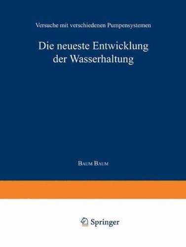 Die neueste Entwicklung der Wasserhaltung. Versuche mit verschiedenen Pumpensystemen (German Edition)