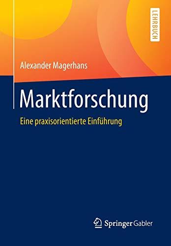 Marktforschung: Eine praxisorientierte Einführung