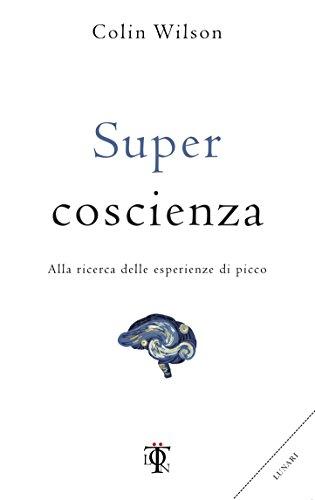 Supercoscienza: Alla ricerca delle esperienze di picco