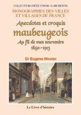 Maubeuge 1850-1913 (Anecdotes et Croquis) par  E. Monier