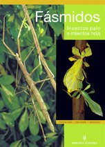 Fásmidos. Insectos palo e insectos hoja por Christoph Seiler