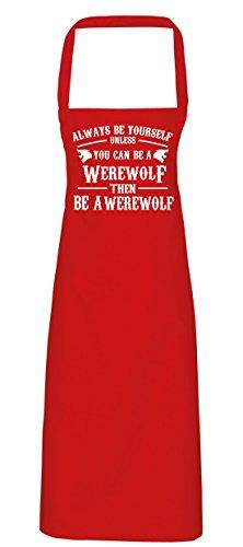 hippowarehouse Always Be Yourself Unless You Can Be A Werwolf dann eine Werwolf Schürze Küche Kochen Malerei DIY Einheitsgröße Erwachsene, rot, Einheitsgröße