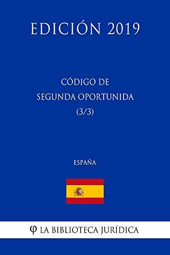 Código de Segunda Oportunidad (3/3) (España) (Edición 2019) por La Biblioteca Jurídica