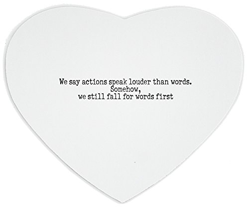 heartshaped-mousepad-with-we-say-actions-speak-louder-than-words-somehow-we-still-fall-for-words-fir