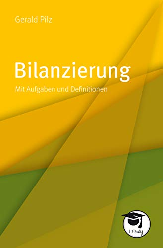 Bilanzierung: Mit Aufgaben und Definitionen