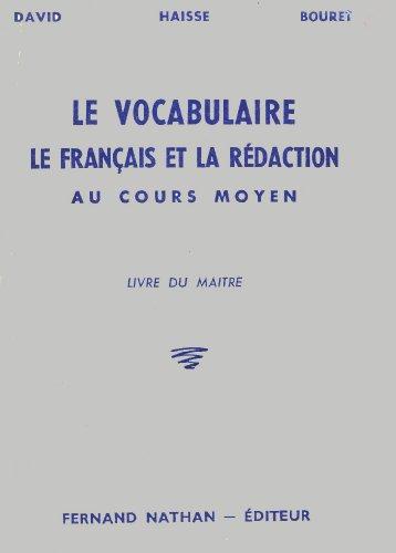 Vocabulaire le français et la redaction au cours moyen, livre du maitre, david haisse bouret, (nathan)