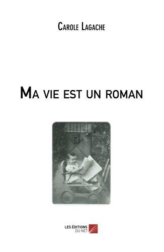 Ma Vie Est Un Roman [Pdf/ePub] eBook