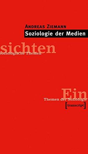 Soziologie der Medien: (2., überarbeitete und erweiterte Auflage) (Einsichten. Themen der Soziologie)