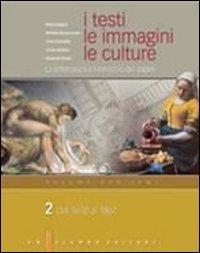 I testi, le immagini, le culture. La letteratura e l'intreccio dei saperi. Versione per temi. Per le Scuole superiori: 2