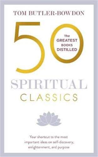 50 Spiritual Classics: Your shortcut to the most important ideas on self-discovery, enlightenment, and purpose (50 Classics)
