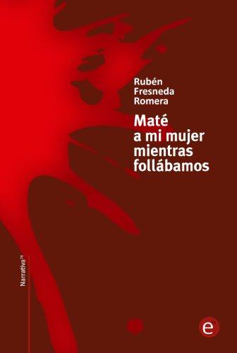Maté a mi mujer mientras follábamos por Rubén Fresneda Romera