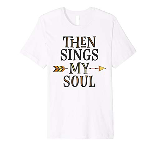 (Dann singt Meine Seele Pfeil T-Shirt)